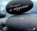 Eileen Caddy - Messages de sagesse.