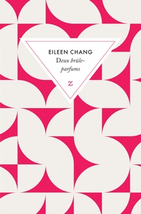 Eileen Chang - Deux brûle-parfums.