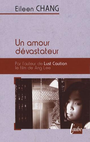 Eileen Chang - Un amour dévastateur.