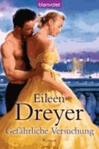 Eileen Dreyer - Gefährliche Versuchung.