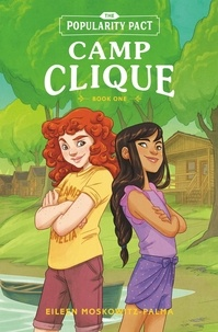 Eileen Moskowitz-Palma - The Popularity Pact: Camp Clique - Book One.