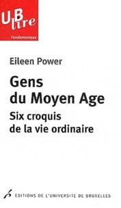 Eileen Power - Gens du Moyen Age - Six croquis de la vie ordinaire.