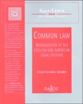 Eileen Servidio-Delabre - Common Law - Introduction to the English and American Legal Systems.