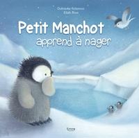 Eilidh Rose et Dubravka Kolanovic - Petit Manchot apprend à nager.
