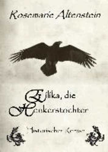 Eilika, die Henkerstochter - Historischer Roman.