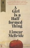 Eimear McBride - A Girl is a Half-Formed Thing.
