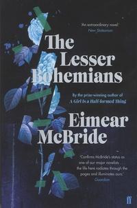 Eimear McBride - The Lesser Bohemians.