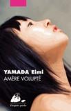 Eimi Yamada - Amère volupté.