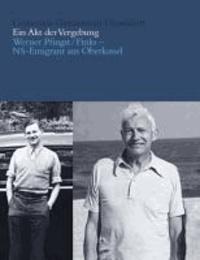 Ein Akt der Vergebung - Werner Pfingst/Finks - NS-Emigrant aus Oberkassel.