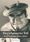 Ein g'schpinnerter Teifi - Karl Valentins letze Jahre.