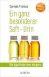Ein ganz besonder Saft - Urin - Die Apotheke des Körpers.