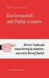 EIN GESPRÄCH MIT PHILIP GUSTON.