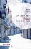 Ein Jahr auf Ibiza - Reise in den Alltag.