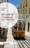 Ein Jahr in Lissabon - Reise in den Alltag.