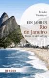 Ein Jahr in Rio de Janeiro - Reise in den Alltag.