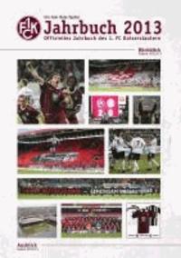 Ein Jahr Rote Teufel: Jahrbuch 2013 - Offizielles Jahrbuch des 1. FC Kaiserslautern.