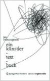 Ein Künstler-Text-Buch.