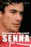 Ein Leben am Limit Ayrton Senna.
