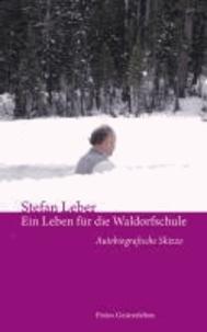 Ein Leben für die Waldorfschule - Autobiografische Skizze.