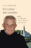 Ein Leben mit Lourdes - Bruder Leo Schwager, das 57. Wunder von Lourdes.