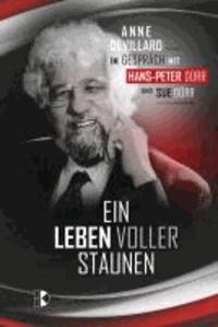 Ein Leben voller Staunen - Anne Devillard im Gespräch mit Hans-Peter Dürr und Sue Dürr.
