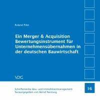 Ein Merger & Acquisition Bewertungsinstrument für Unternehmensübernahmen in der deutschen Bauwirtschaft.