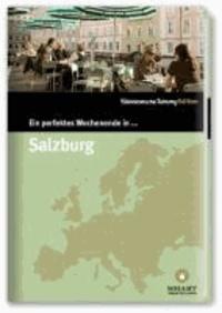 Ein perfektes Wochenende in Salzburg.
