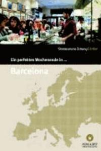 Ein perfektes Wochenende in... Barcelona.