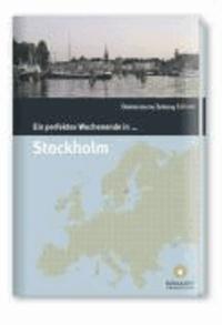 Ein Perfektes Wochenende in... Stockholm.