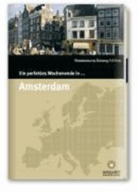 Ein perfektes Wochenende in... Amsterdam.