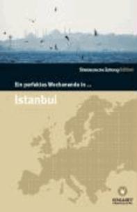 Ein Perfektes Wochenende in... Istanbul.