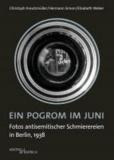 Ein Pogrom im Juni - Fotos antisemitischer Schmierereien in Berlin, 1938.