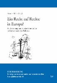 Ein Recht auf Rechte in Europa? - Zur Bedeutung Europäischer Grundrechte im Kontext nationaler Praktiken.