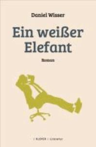 Ein weißer Elefant - Roman.