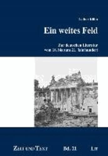Ein weites Feld - Zur deutschen Literatur vom 18. bis zum 21. Jahrhundert.