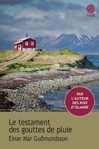 Einar Mar Gudmundsson - Le testament des gouttes de pluie.