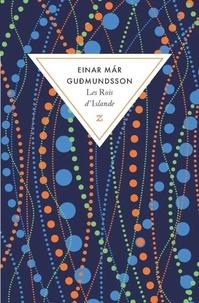 Einar Mar Gudmundsson - Les rois d'Islande.