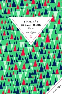 Einar Mar Gudmundsson - Un été norvégien.