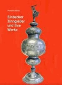 Einbecker Zinngießer und ihre Werke.