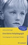 """Eine kleine Heilpädagogik - Vom Umgang mit """"schwierigen"""" Kindern."""