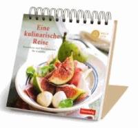 Eine kulinarische Reise - Besonderes und Wissenswertes für Genießer.