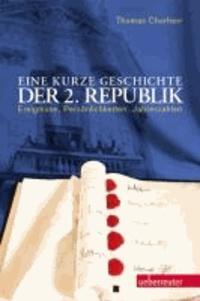 Eine kurze Geschichte der 2. Republik - Ereignisse, Persönlichkeiten, Jahreszahlen.