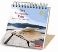 Eine literarische Reise - Autoren, Anekdoten, Gedichte, Werke.
