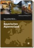 Eine perfekte Woche... im Bayerischen Alpenvorland.