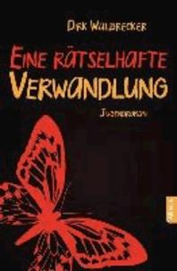 Eine rätselhafte Verwandlung - Jugendroman.