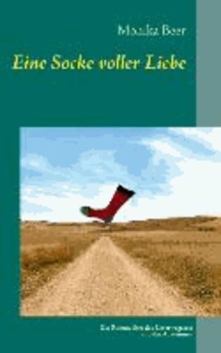 Eine Socke voller Liebe - Ein Roman über das Unterwegssein und das Ankommen.