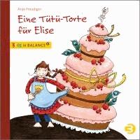 Eine Tütü-Torte für Elise - Kindern Magersucht erklären.