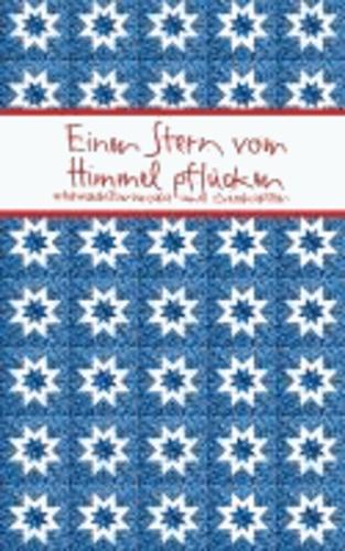 Einen Stern vom Himmel pflücken - Weihnachtswünsche und Geschichten.