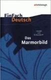 EinFach Deutsch Textausgaben. Joseph von Eichendorff: Das Marmorbild - Gymnasiale Oberstufe.