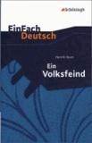 EinFach Deutsch Textausgaben. Henrik Ibsen: Ein Volksfeind - Schauspiel in fünf Akten. Gymnasiale Oberstufe.
